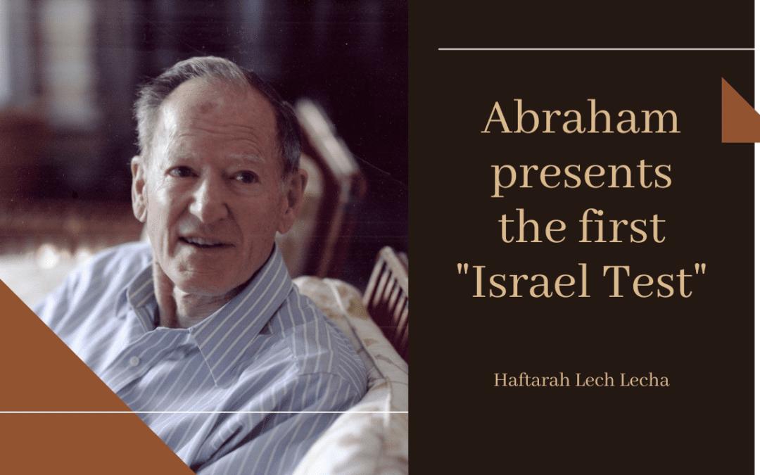 "Haftarah Lech Lecha: Abraham Presents the First ""Israel Test"""