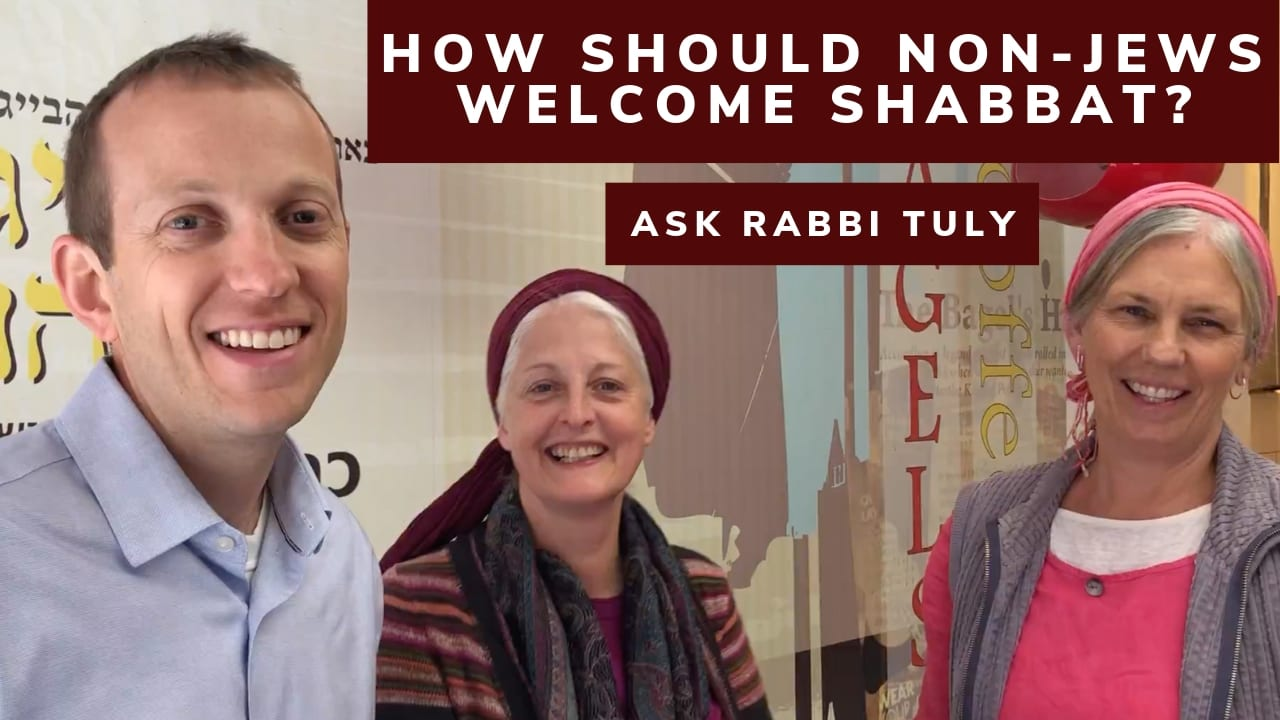 Ask Rabbi Tuly: How Should Non-Jews Welcome Shabbat? Psalms 95:1