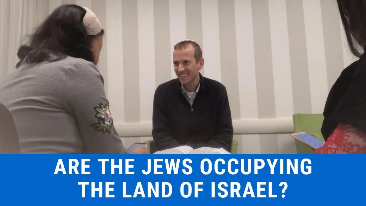 Ask Rabbi Tuly: Are the Jews Occupying the Land of Israel? Jeremiah 12:14