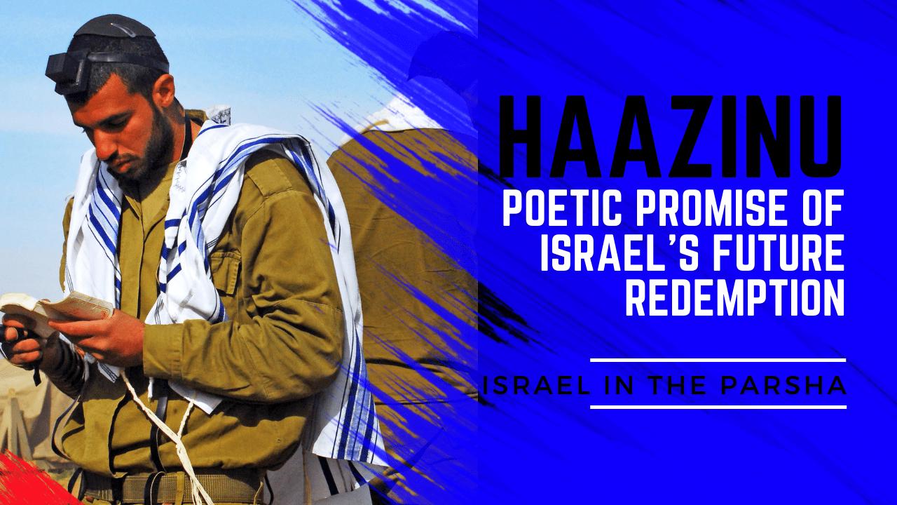 Haazinu   Poetic Promise of Israel's Future Redemption