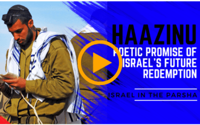 Haazinu | Poetic Promise of Israel's Future Redemption